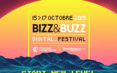 Participation au Bizz&Buzz 2019, LE Festival du numérique en Alsace