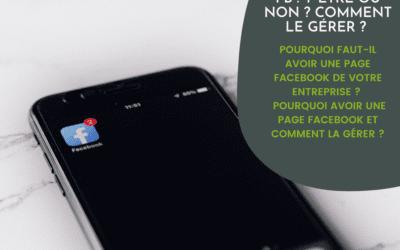 Facebook pour les professionnels : y être ou non ? Comment le gérer ?