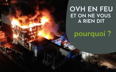 Pourquoi on n'a pas communiqué sur l'incendie d'OVH ? 🔥